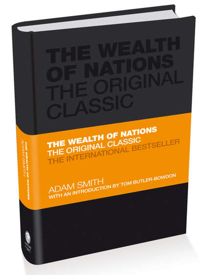 Адам Смит The Wealth of Nations. The Economics Classic - A Selected Edition for the Contemporary Reader massimiliano castelli the new economics of sovereign wealth funds