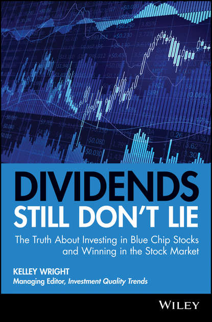 Kelley Wright Dividends Still Don't Lie. The Truth About Investing in Blue Chip Stocks and Winning in the Stock Market jaap stijl the lie in the mouth