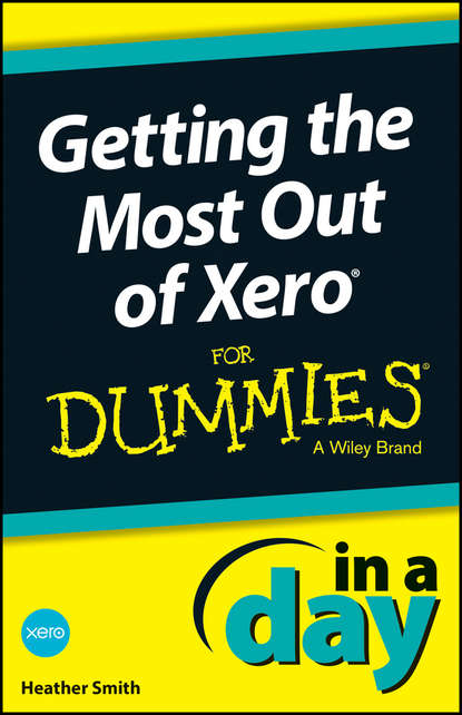 Heather Smith Getting the Most Out of Xero In A Day For Dummies irfan alli how to get the most out of school