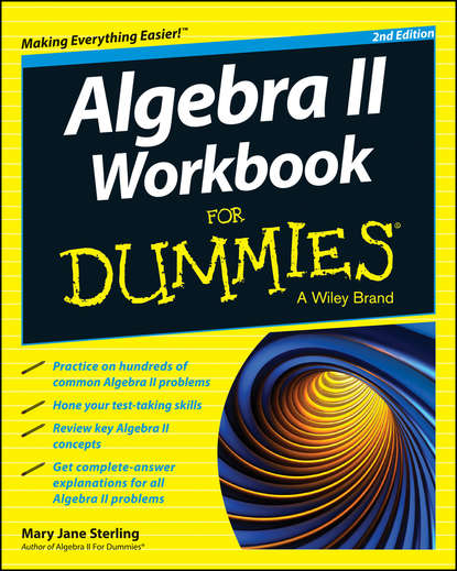 Фото - Mary Jane Sterling Algebra II Workbook For Dummies mark zegarelli basic math and pre algebra