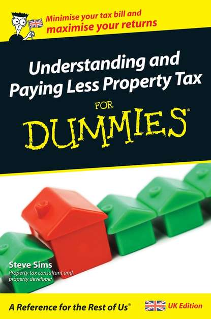 Фото - Steve Sims Understanding and Paying Less Property Tax For Dummies colin barrow buying a property in eastern europe for dummies