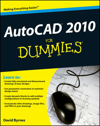 David Byrnes AutoCAD 2010 For Dummies бирнз дэвид autocad 2010 для чайников