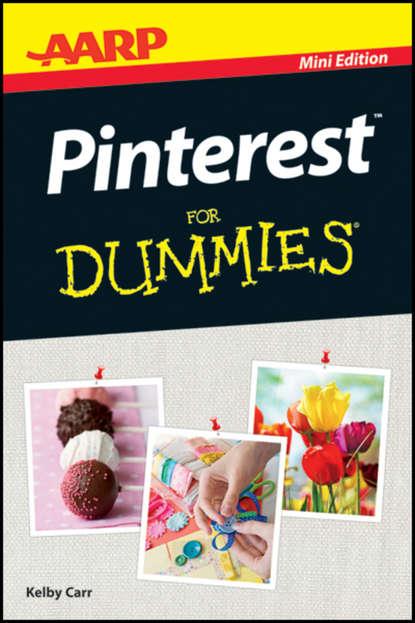 Kelby Carr AARP Pinterest For Dummies kelby carr pinterest for dummies