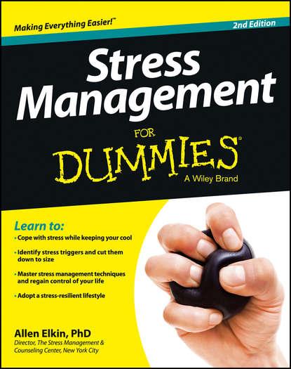 Фото - Allen Elkin Stress Management For Dummies nagoski emily nagoski amelia burnout solve your stress cycle