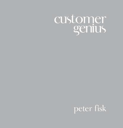 Peter Fisk Customer Genius