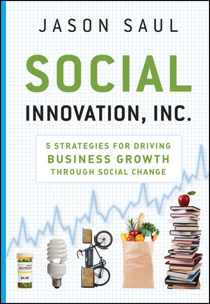Jason Saul Social Innovation, Inc. 5 Strategies for Driving Business Growth through Social Change dion hinchcliffe social business by design transformative social media strategies for the connected company