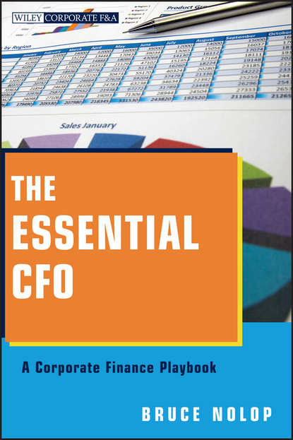 Фото - Bruce Nolop P. The Essential CFO. A Corporate Finance Playbook samuel dergel guide to cfo success leadership strategies for corporate financial professionals