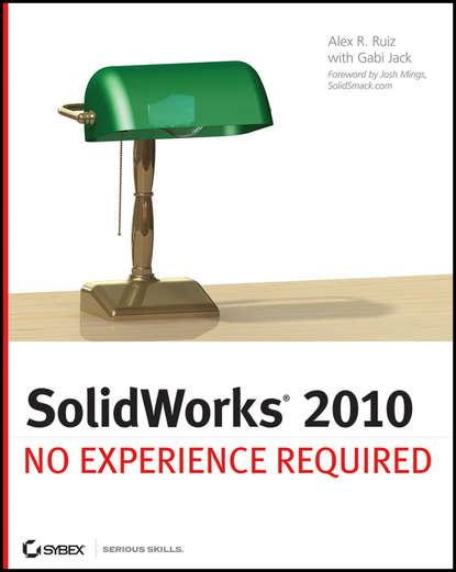 Alex Ruiz SolidWorks 2010. No Experience Required недорого