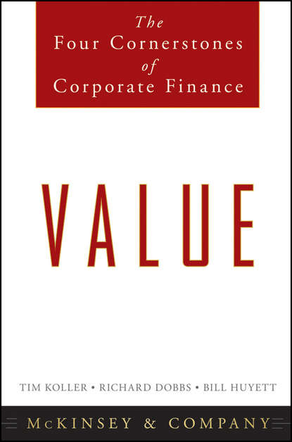 Richard Dobbs Value. The Four Cornerstones of Corporate Finance patrick gaughan a maximizing corporate value through mergers and acquisitions