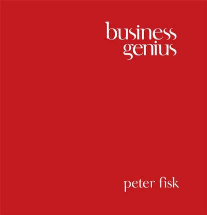 цена на Peter Fisk Business Genius. A More Inspired Approach to Business Growth