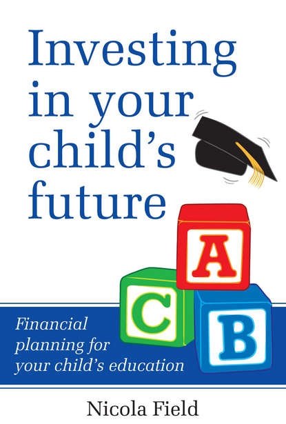 Nicola Field Investing in Your Child's Future. Financial Planning for Your Child's Education primary education in hills of arunachal pradesh