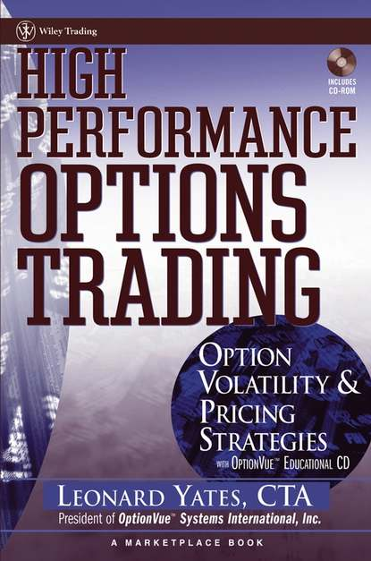 Leonard Yates High Performance Options Trading. Option Volatility and Pricing Strategies w/website irene aldridge high frequency trading a practical guide to algorithmic strategies and trading systems