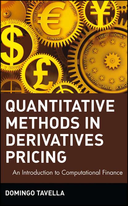 Фото - Domingo Tavella Quantitative Methods in Derivatives Pricing. An Introduction to Computational Finance antoine savine modern computational finance aad and parallel simulations