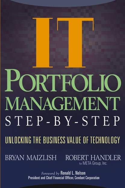 Bryan Maizlish IT (Information Technology) Portfolio Management Step-by-Step. Unlocking the Business Value of Technology bruce tulgan the 27 challenges managers face step by step solutions to nearly all of your management problems