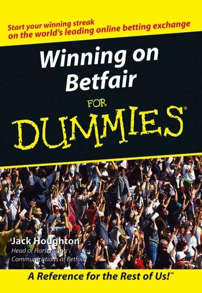 Фото - Jack Houghton Winning on Betfair For Dummies mark harlan winning at internet poker for dummies