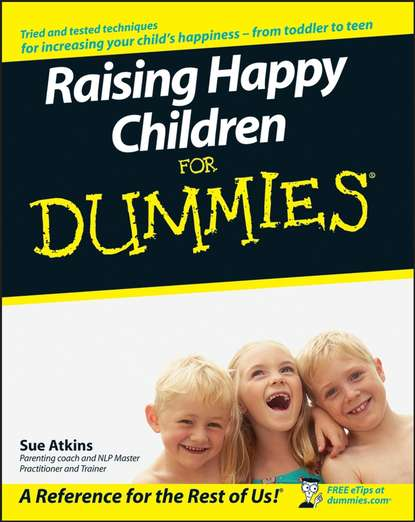 Sue Atkins Raising Happy Children For Dummies nicole avery planning with kids a guide to organising the chaos to make more time for parenting
