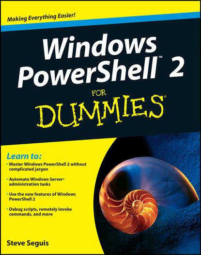 Фото - Steve Seguis Windows PowerShell 2 For Dummies steve seguis windows powershell 2 for dummies