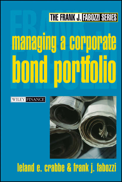 Frank J. Fabozzi Managing a Corporate Bond Portfolio donna kennedy glans corporate integrity a toolkit for managing beyond compliance