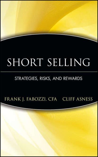 Frank J. Fabozzi Short Selling. Strategies, Risks, and Rewards frank j fabozzi the handbook of municipal bonds