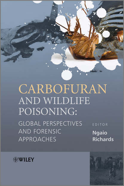 Ngaio Richards Carbofuran and Wildlife Poisoning. Global Perspectives and Forensic Approaches patents and wildlife