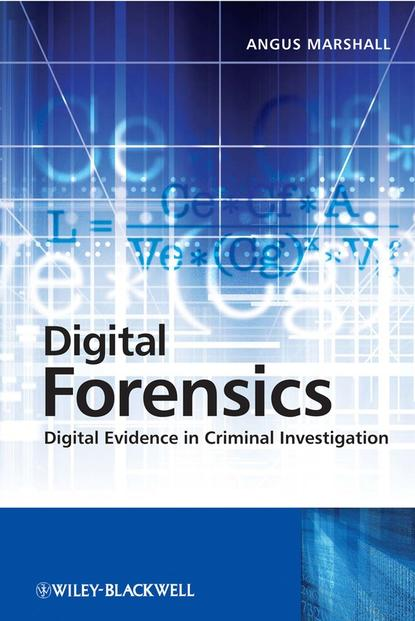 Angus Marshall McKenzie Digital Forensics. Digital Evidence in Criminal Investigations university students conceptions of evidence