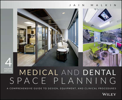 Jain Malkin Medical and Dental Space Planning. A Comprehensive Guide to Design, Equipment, and Clinical Procedures