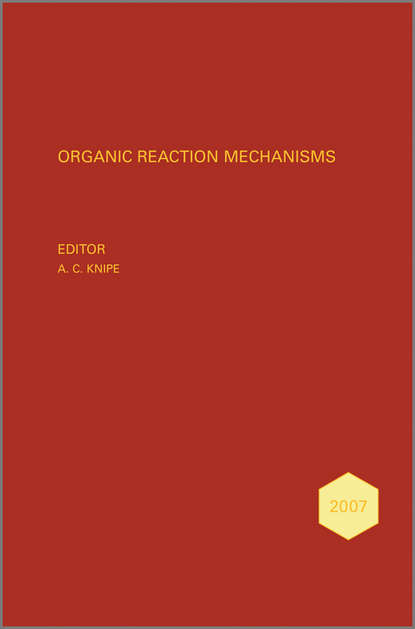 Organic Reaction Mechanisms 2007. An annual survey covering the literature dated January to December 2007