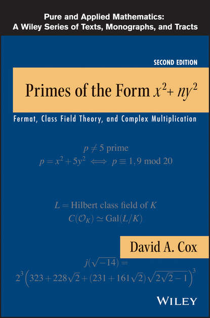 David Cox A. Primes of the Form x2+ny2. Fermat, Class Field Theory, and Complex Multiplication david cox a primes of the form x2 ny2 fermat class field theory and complex multiplication