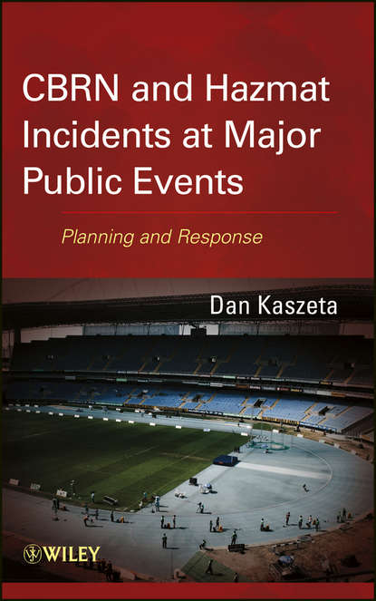 Dan Kaszeta CBRN and Hazmat Incidents at Major Public Events. Planning and Response social ecology and the vigor of police response