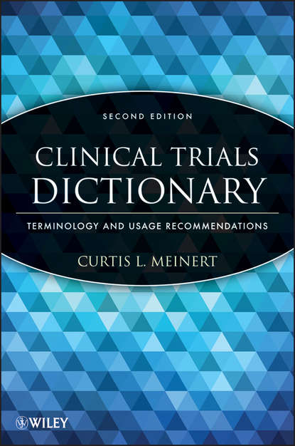 Curtis Meinert L. Clinical Trials Dictionary. Terminology and Usage Recommendations clinical study on medicinal plants of cholistan desert pakistan