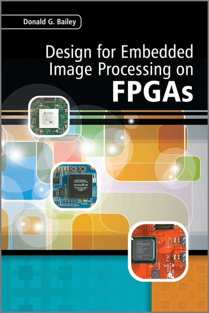 Donald Bailey G. Design for Embedded Image Processing on FPGAs rice grading system for embedded image processing