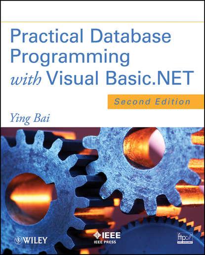 Ying Bai Practical Database Programming with Visual Basic.NET ali nafaa j al zubaidi and mehdi g duaimi heterogeneous database using xml