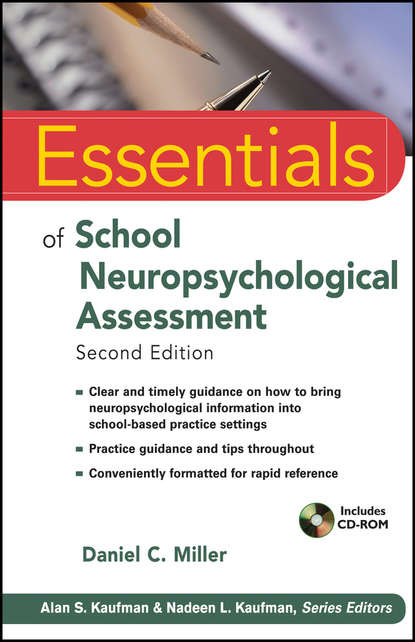 Daniel Miller C. Essentials of School Neuropsychological Assessment cecil reynolds r essentials of assessment with brief intelligence tests