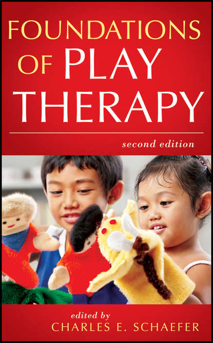 play Charles E. Schaefer Foundations of Play Therapy