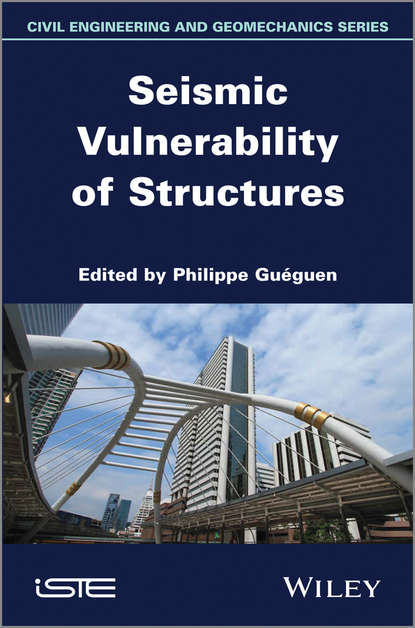 Philippe Gueguen Seismic Vulnerability of Structures he huang qing vulnerability of land systems in asia