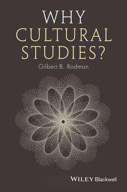 Gilbert Rodman B. Why Cultural Studies? ewa dębicka borek cracow indological studies 2016 nr 18 cosmopolitanism and regionalism in indian cultural dynamics