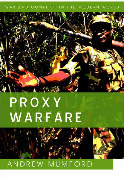 Andrew Mumford Proxy Warfare недорого