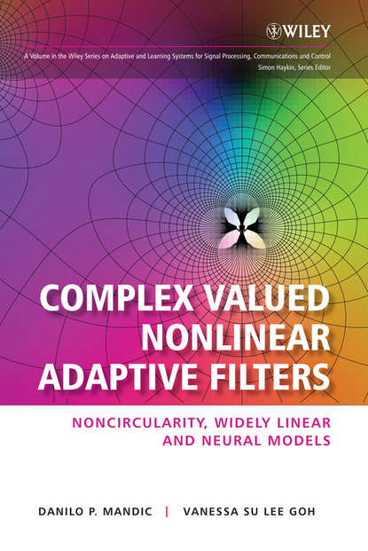 купить Goh Vanessa SuLee Complex Valued Nonlinear Adaptive Filters. Noncircularity, Widely Linear and Neural Models в интернет-магазине