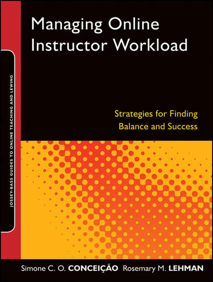 Conceição Simone C.O. Managing Online Instructor Workload. Strategies for Finding Balance and Success