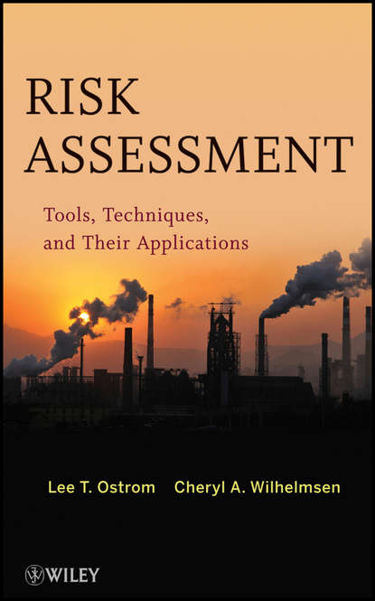 Ostrom Lee T. Risk Assessment. Tools, Techniques, and Their Applications недорого
