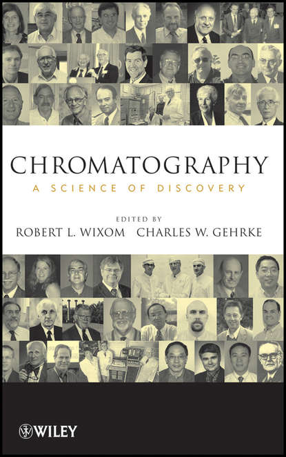 Wixom Robert L. Chromatography. A Science of Discovery jaap zeeuw de capillary gas adsorption chromatography