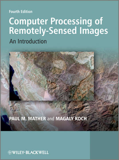 Фото - Koch Magaly Computer Processing of Remotely-Sensed Images. An Introduction koch magaly computer processing of remotely sensed images an introduction