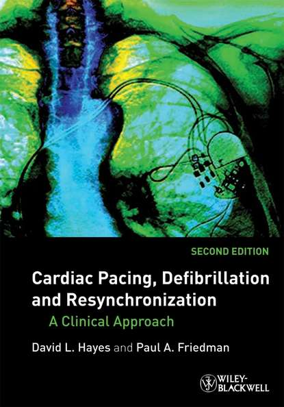 Фото - Hayes David L. Cardiac Pacing, Defibrillation and Resynchronization. A Clinical Approach tom kenny the nuts and bolts of cardiac pacing