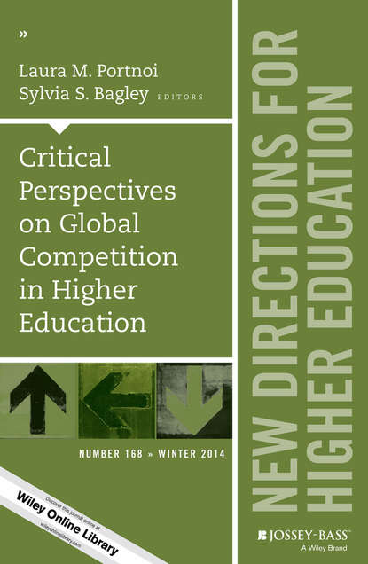Portnoi Critical Perspectives on Global Competition in Higher Education. New Directions for Higher Education, Number 168 rozana carducci qualitative inquiry for equity in higher education methodological innovations implications and interventions aehe volume 37 number 6
