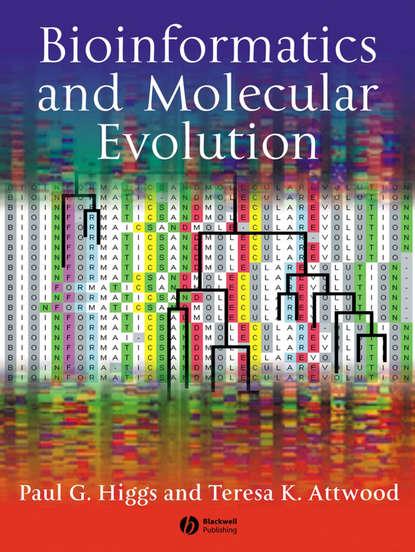Higgs Paul G. Bioinformatics and Molecular Evolution группа авторов essentials of genomics and bioinformatics