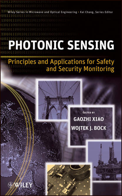 Xiao Gaozhi Photonic Sensing. Principles and Applications for Safety and Security Monitoring xiao gaozhi photonic sensing principles and applications for safety and security monitoring