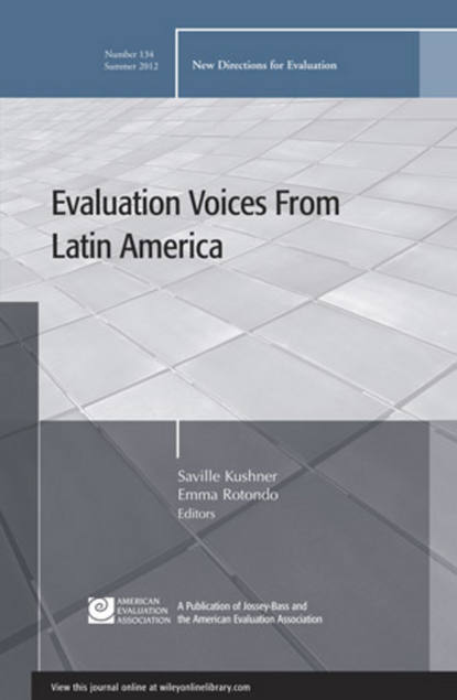Kushner Saville Evaluation Voices from Latin America. New Directions for Evaluation, Number 134 different discounting approaches impacting economic evaluation