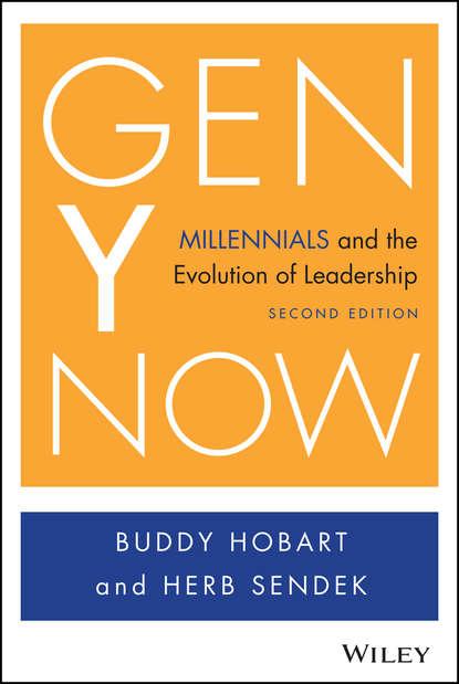 Фото - Sendek Herb Gen Y Now. Millennials and the Evolution of Leadership sendek herb gen y now millennials and the evolution of leadership