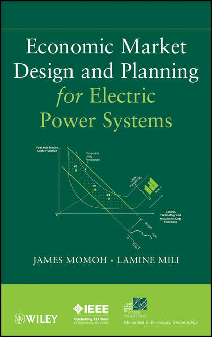 Фото - Momoh James Economic Market Design and Planning for Electric Power Systems fruth wolfgang planning guide for power distribution plants design implementation and operation of industrial networks