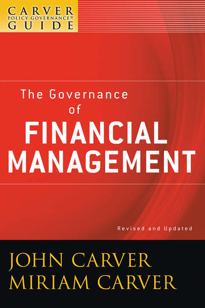 Carver Miriam Mayhew A Carver Policy Governance Guide, The Governance of Financial Management governance issues in strategic alliances